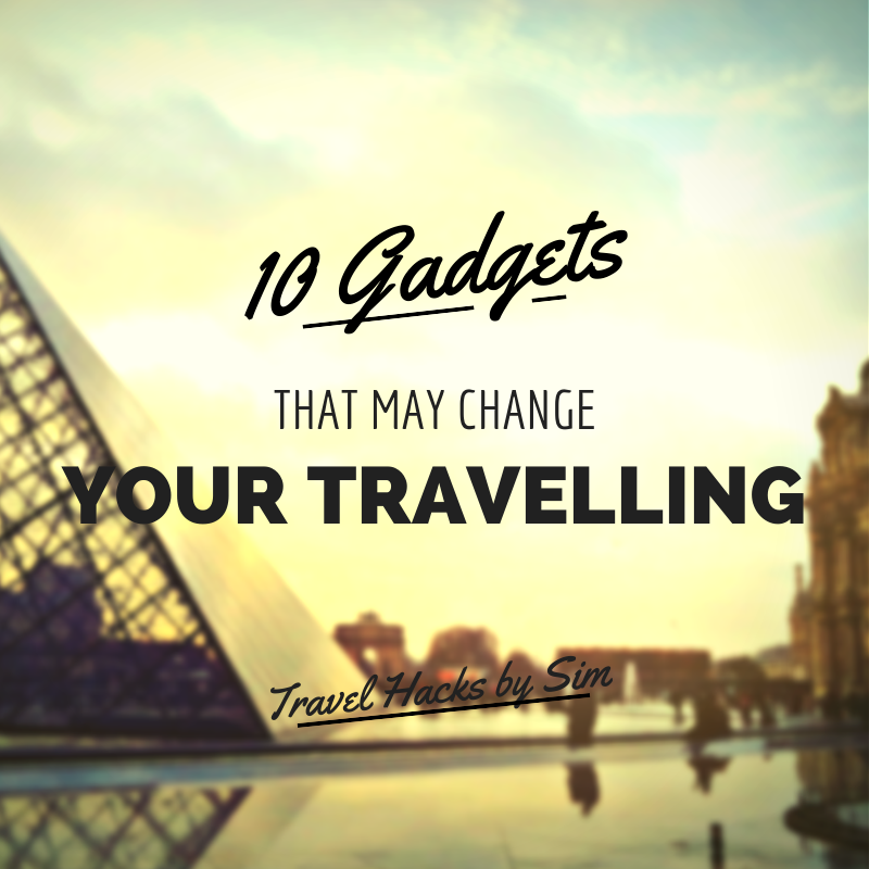 10 Travel gadgets that may change the way you travel