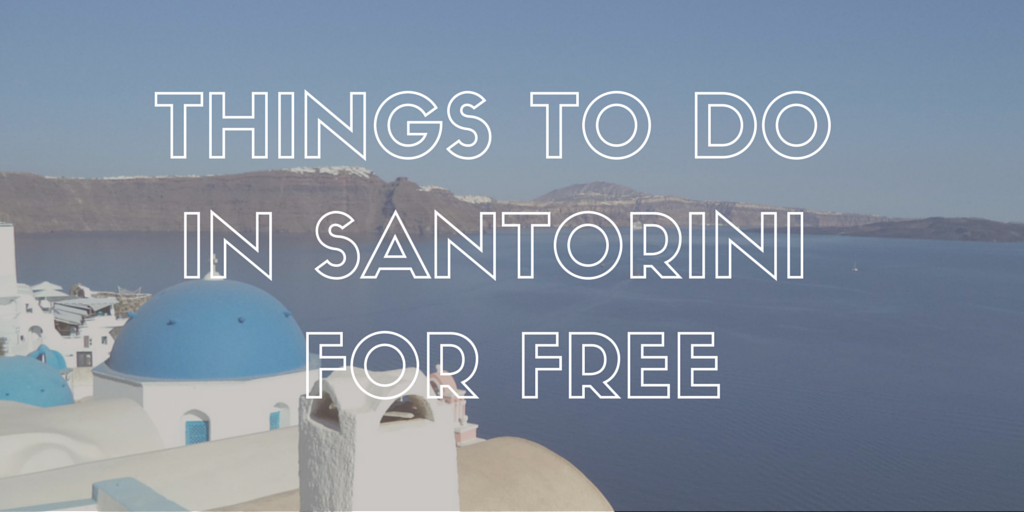 THINGS TO DO IN SANTORINI FOR FREE
