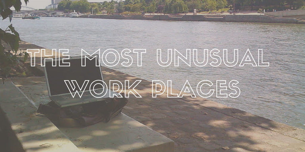 The Most Unusual Work Places