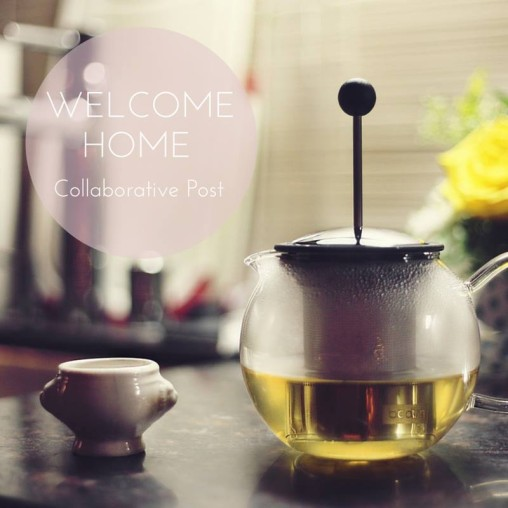 Welcome Home - Collaborative post